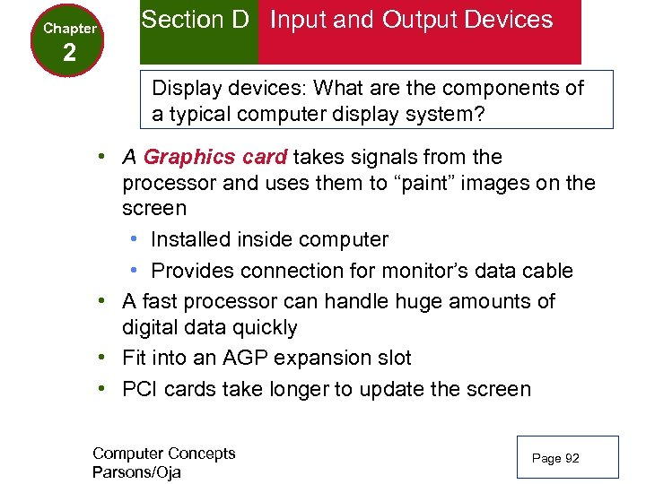 Chapter Section D Input and Output Devices 2 Display devices: What are the components