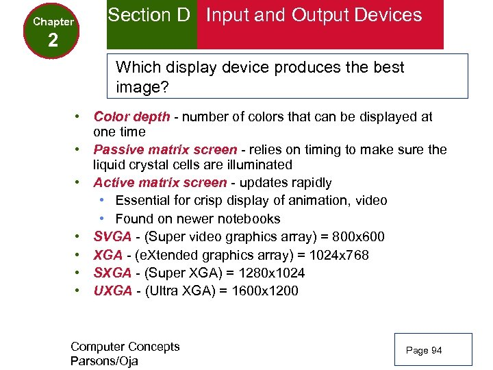 Chapter Section D Input and Output Devices 2 Which display device produces the best