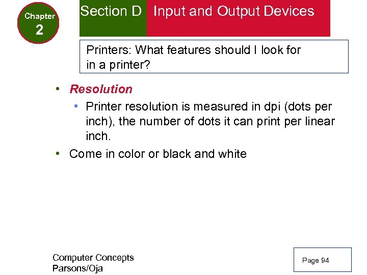 Chapter Section D Input and Output Devices 2 Printers: What features should I look