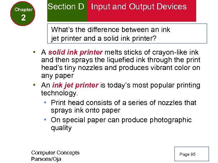 Chapter Section D Input and Output Devices 2 What's the difference between an ink
