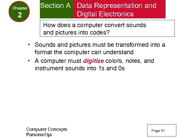 Chapter 2 Section A Data Representation and Digital Electronics How does a computer convert