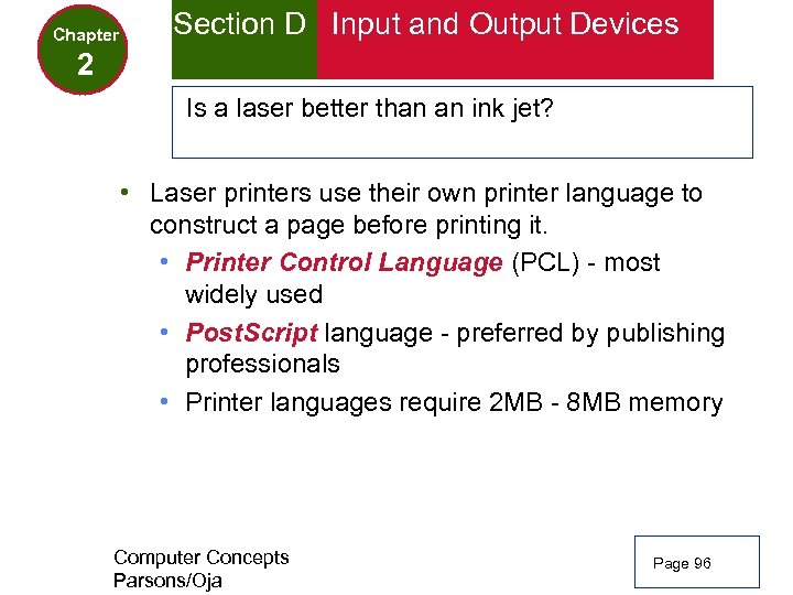 Chapter Section D Input and Output Devices 2 Is a laser better than an