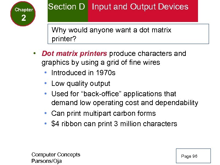 Chapter Section D Input and Output Devices 2 Why would anyone want a dot