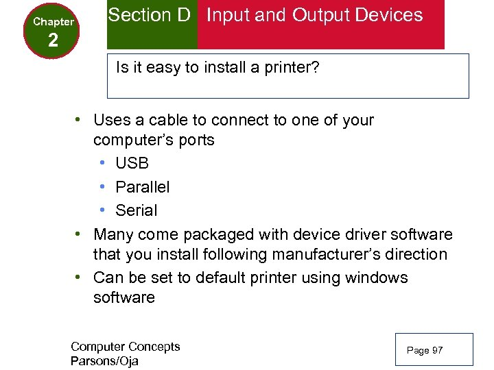 Chapter Section D Input and Output Devices 2 Is it easy to install a