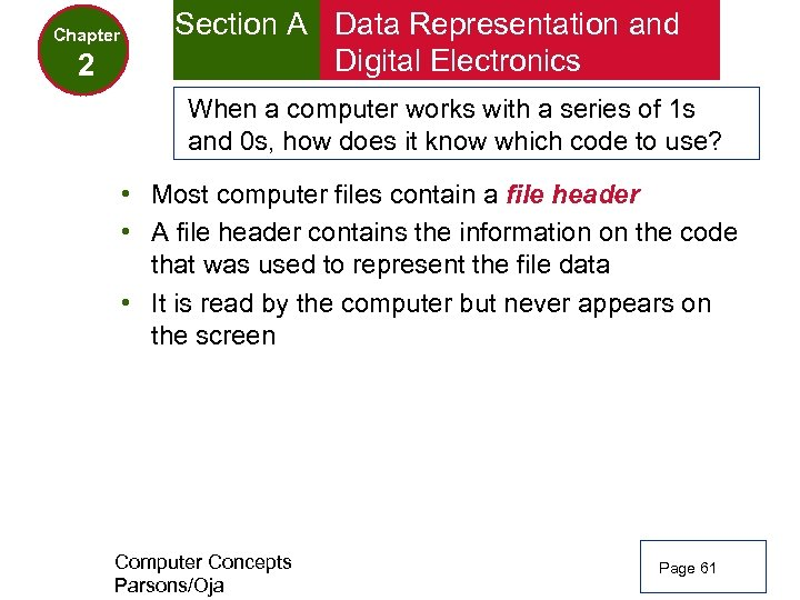 Chapter 2 Section A Data Representation and Digital Electronics When a computer works with
