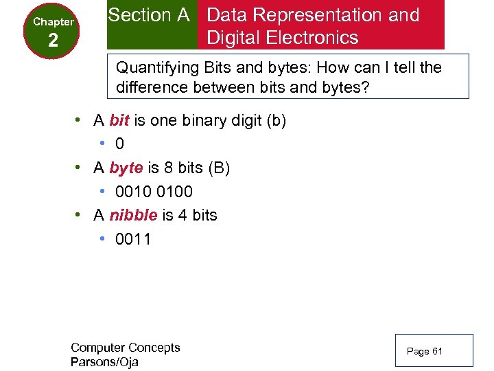 Chapter 2 Section A Data Representation and Digital Electronics Quantifying Bits and bytes: How