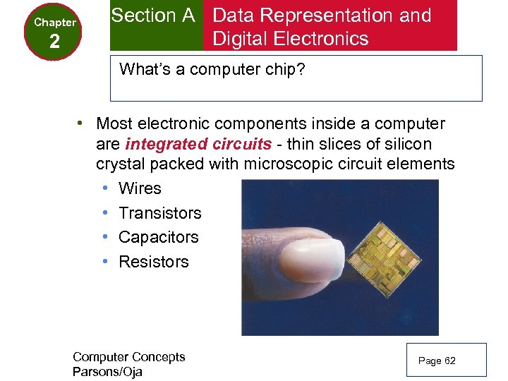 Chapter 2 Section A Data Representation and Digital Electronics What's a computer chip? •