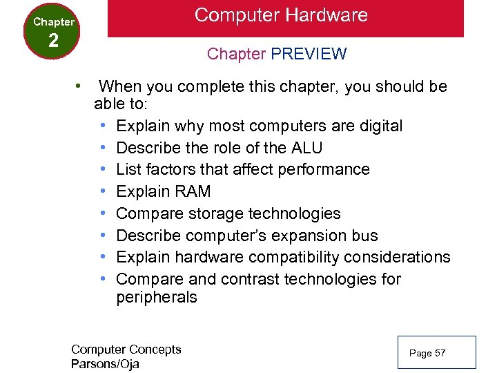 Computer Hardware Chapter 2 Chapter PREVIEW • When you complete this chapter, you should