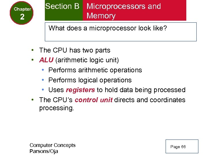 Chapter 2 Section B Microprocessors and Memory What does a microprocessor look like? •