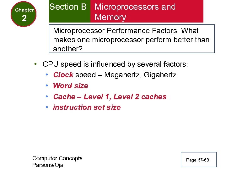 Chapter 2 Section B Microprocessors and Memory Microprocessor Performance Factors: What makes one microprocessor