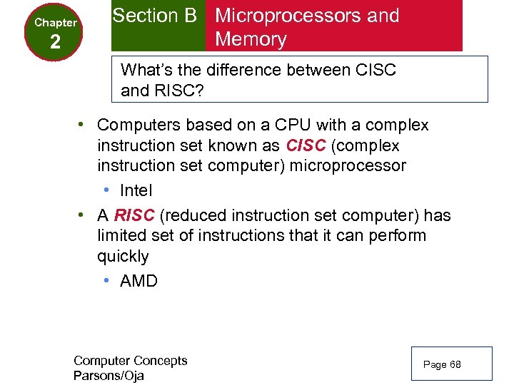 Chapter 2 Section B Microprocessors and Memory What's the difference between CISC and RISC?
