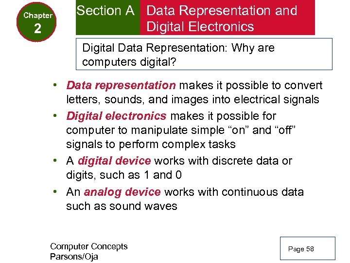 Chapter 2 Section A Data Representation and Digital Electronics Digital Data Representation: Why are