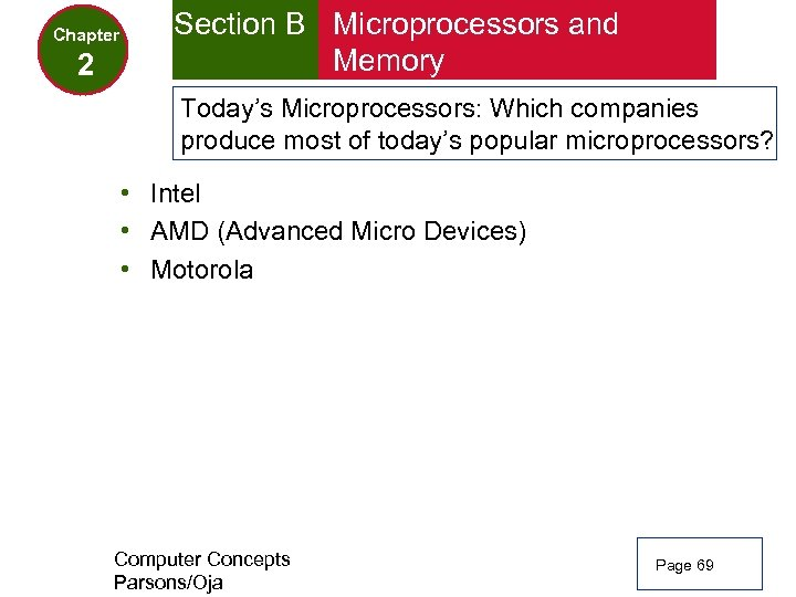 Chapter 2 Section B Microprocessors and Memory Today's Microprocessors: Which companies produce most of