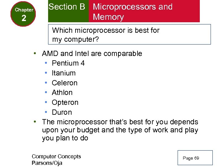 Chapter 2 Section B Microprocessors and Memory Which microprocessor is best for my computer?
