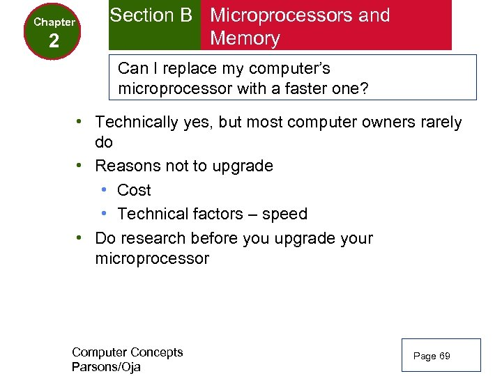 Chapter 2 Section B Microprocessors and Memory Can I replace my computer's microprocessor with