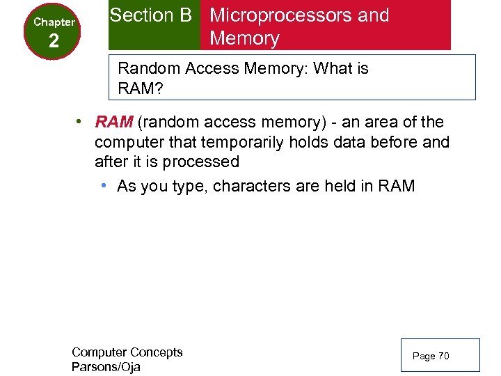 Chapter 2 Section B Microprocessors and Memory Random Access Memory: What is RAM? •