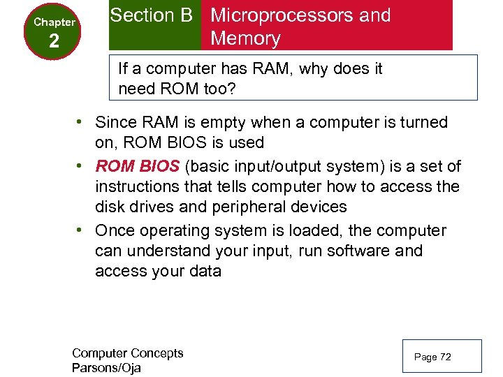 Chapter 2 Section B Microprocessors and Memory If a computer has RAM, why does
