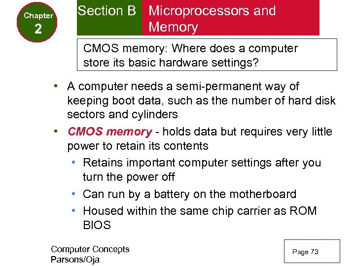 Chapter 2 Section B Microprocessors and Memory CMOS memory: Where does a computer store