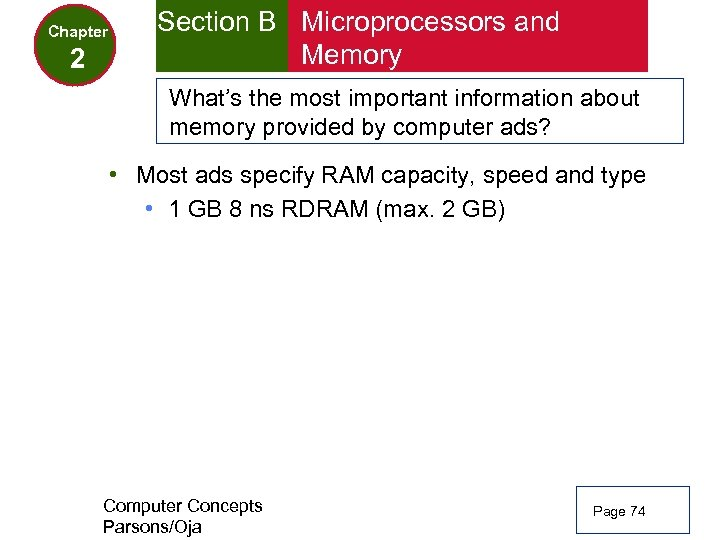 Chapter 2 Section B Microprocessors and Memory What's the most important information about memory