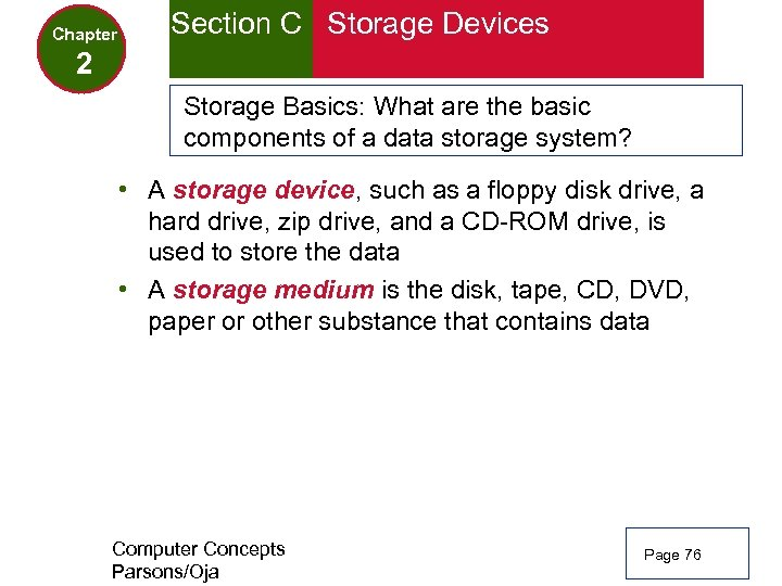 Chapter Section C Storage Devices 2 Storage Basics: What are the basic components of