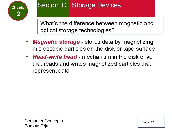 Chapter Section C Storage Devices 2 What's the difference between magnetic and optical storage