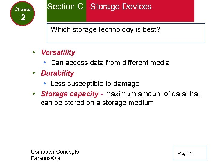 Chapter Section C Storage Devices 2 Which storage technology is best? • Versatility •