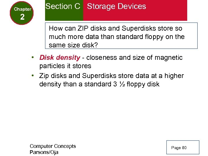 Chapter Section C Storage Devices 2 How can ZIP disks and Superdisks store so