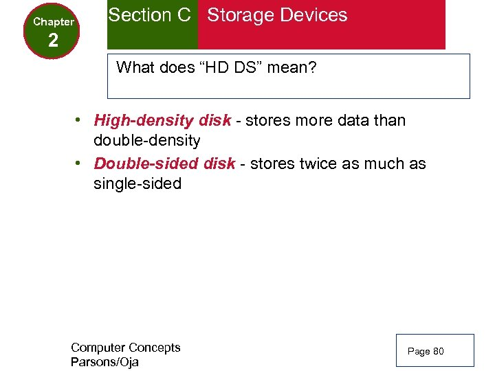 """Chapter Section C Storage Devices 2 What does """"HD DS"""" mean? • High-density disk"""