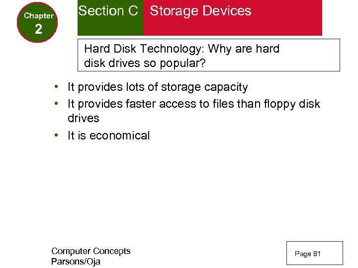 Chapter Section C Storage Devices 2 Hard Disk Technology: Why are hard disk drives