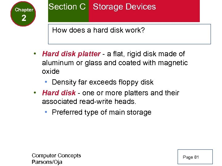 Chapter Section C Storage Devices 2 How does a hard disk work? • Hard