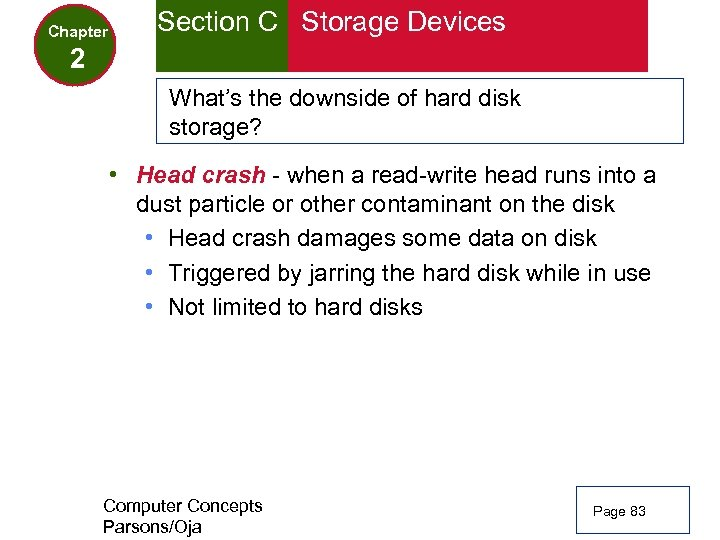 Chapter Section C Storage Devices 2 What's the downside of hard disk storage? •