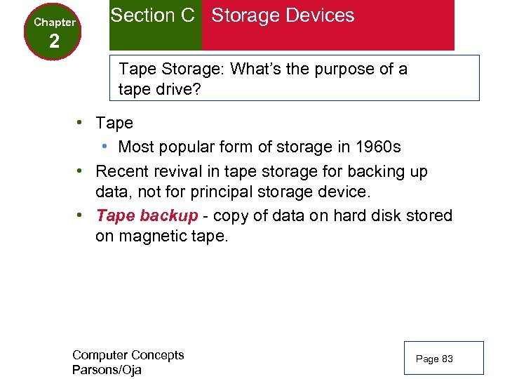 Chapter Section C Storage Devices 2 Tape Storage: What's the purpose of a tape