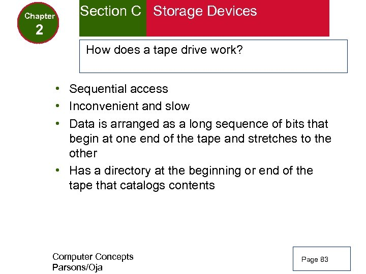 Chapter Section C Storage Devices 2 How does a tape drive work? • Sequential