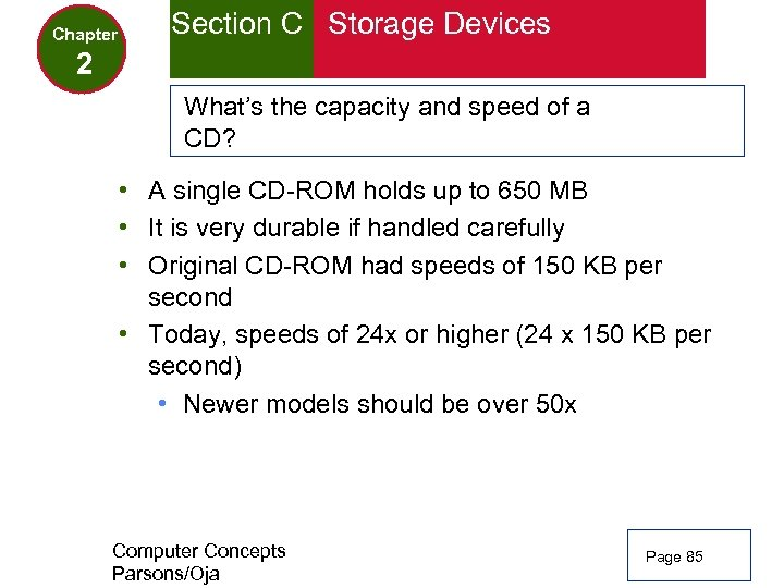 Chapter Section C Storage Devices 2 What's the capacity and speed of a CD?