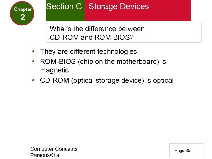 Chapter Section C Storage Devices 2 What's the difference between CD-ROM and ROM BIOS?