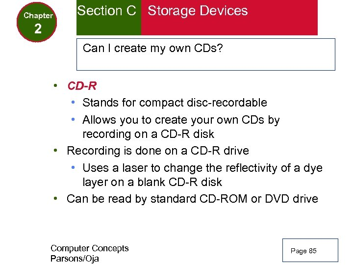 Chapter Section C Storage Devices 2 Can I create my own CDs? • CD-R