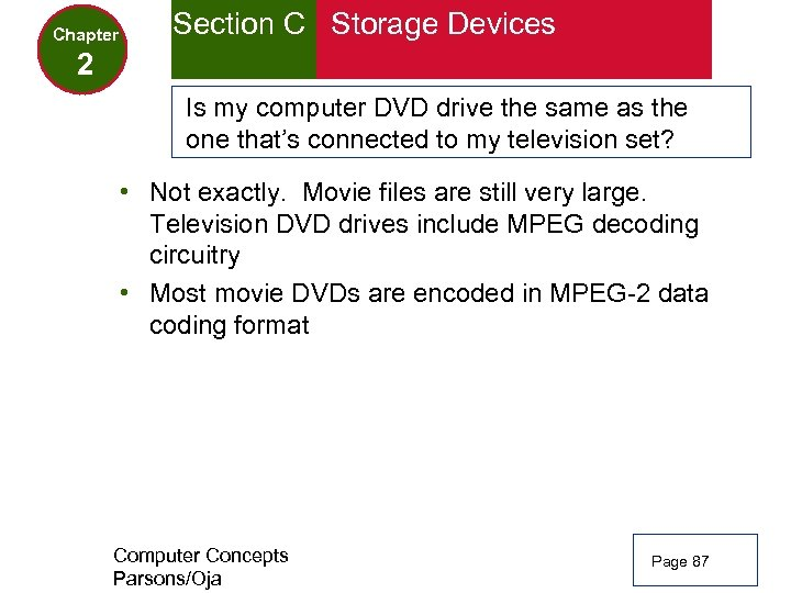 Chapter Section C Storage Devices 2 Is my computer DVD drive the same as