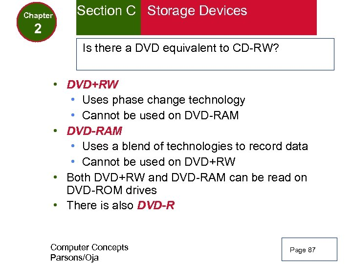 Chapter Section C Storage Devices 2 Is there a DVD equivalent to CD-RW? •