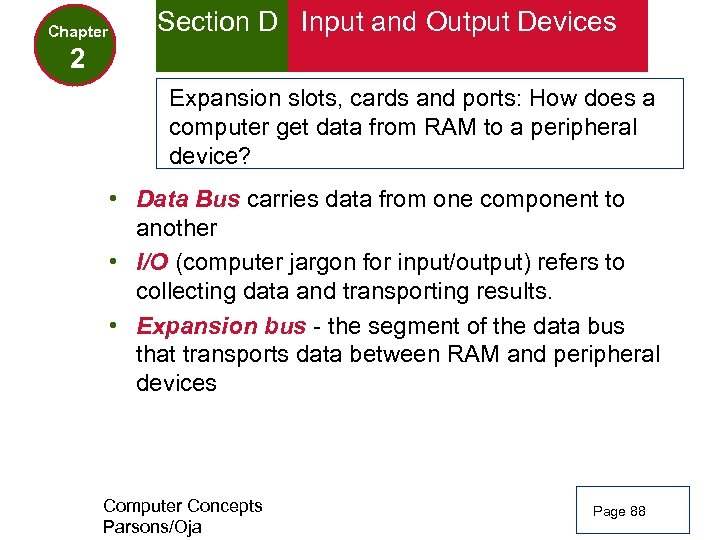 Chapter Section D Input and Output Devices 2 Expansion slots, cards and ports: How