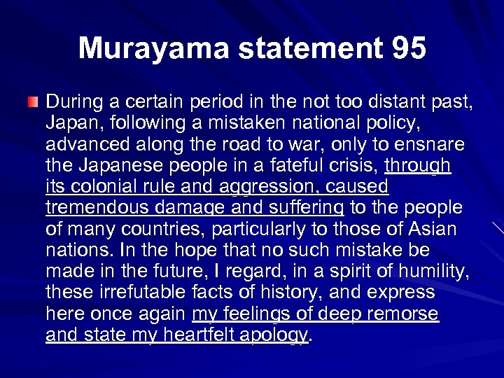 Murayama statement 95 During a certain period in the not too distant past, Japan,