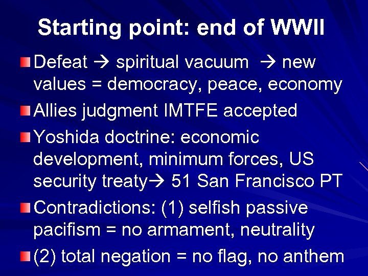 Starting point: end of WWII Defeat spiritual vacuum new values = democracy, peace, economy