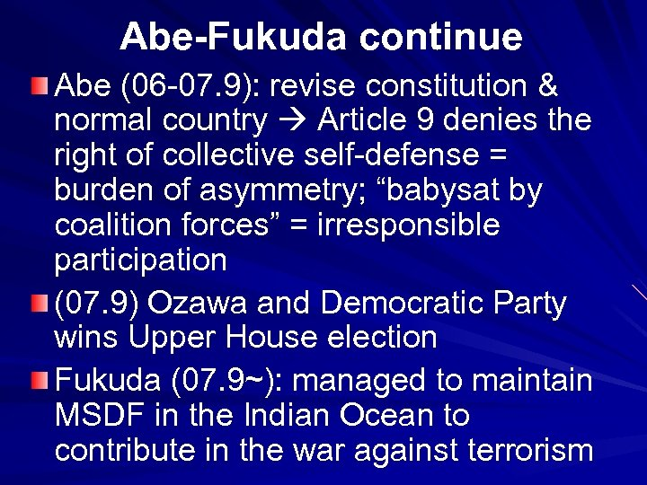 Abe-Fukuda continue Abe (06 -07. 9): revise constitution & normal country Article 9 denies