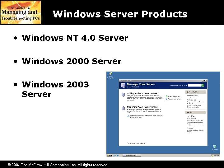 Windows Server Products • Windows NT 4. 0 Server • Windows 2003 Server ©
