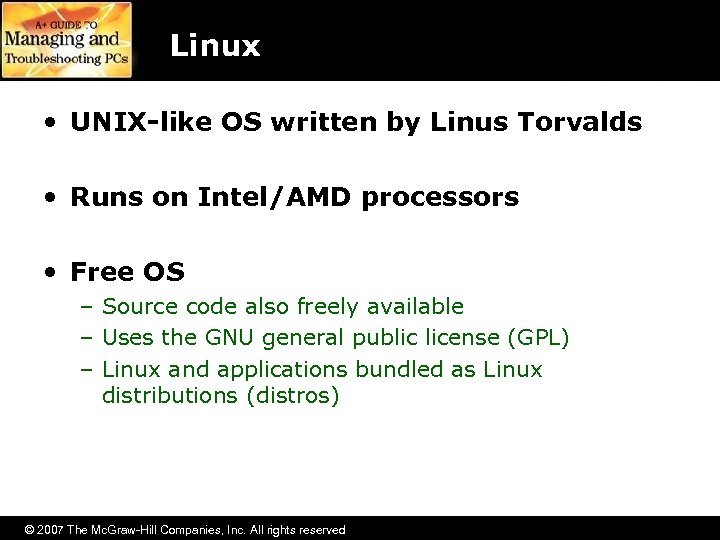 Linux • UNIX-like OS written by Linus Torvalds • Runs on Intel/AMD processors •