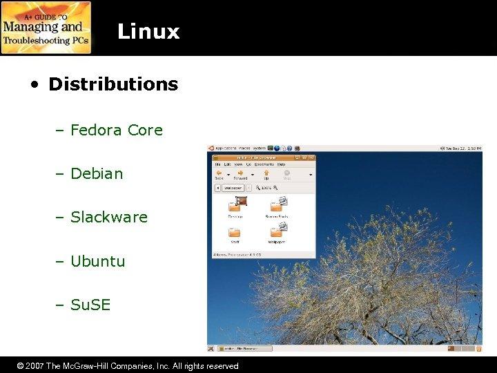 Linux • Distributions – Fedora Core – Debian – Slackware – Ubuntu – Su.