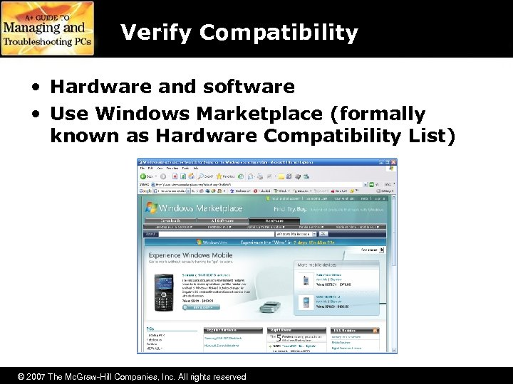Verify Compatibility • Hardware and software • Use Windows Marketplace (formally known as Hardware