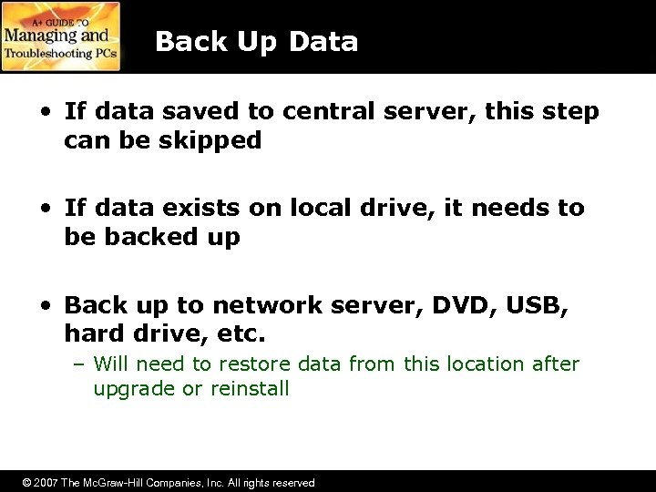 Back Up Data • If data saved to central server, this step can be
