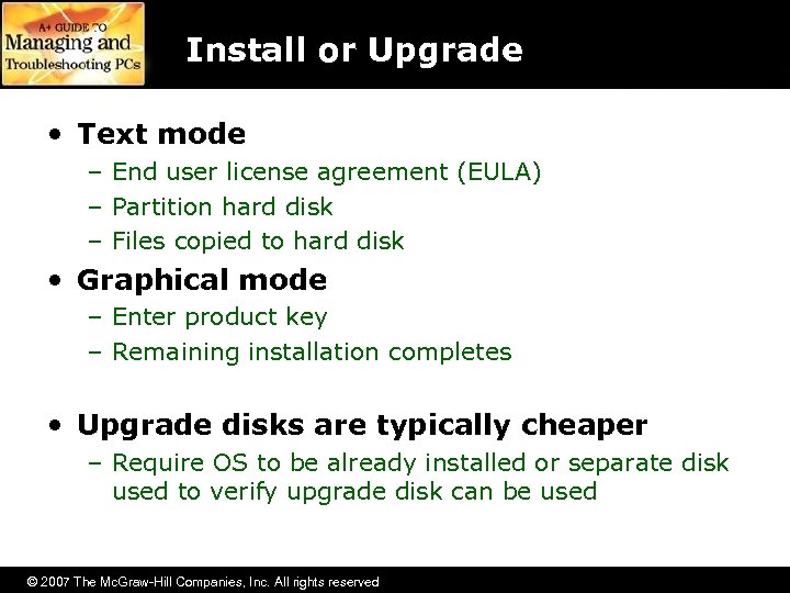 Install or Upgrade • Text mode – End user license agreement (EULA) – Partition