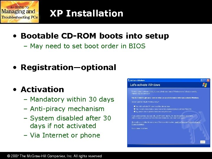 XP Installation • Bootable CD-ROM boots into setup – May need to set boot