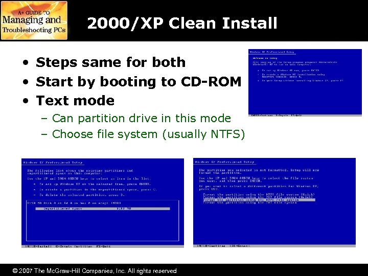 2000/XP Clean Install • Steps same for both • Start by booting to CD-ROM